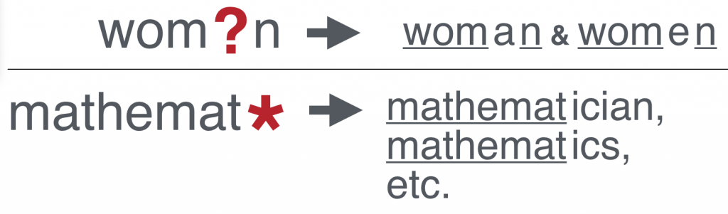 Asterisks (*) match any number of characters that fit the rest of the pattern, and the question mark (?) matches a single character within a pattern.
