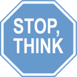 "A Stop sign with ""Stop, Think"" written on it"