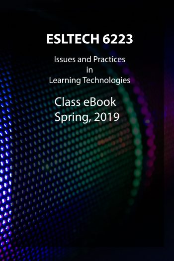 Cover image for ESLTECH  6223 Issues and Practices in Learning Technologies 2019