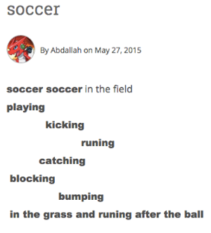 Screenshot of a poem that reads: Soccer soccer in the field. Playing. Kicking. Running. Catching. Blocking. Bumping. In the grass and running after the ball.